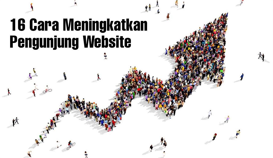 16 Tips Cara Meningkatkan Pengunjung Web