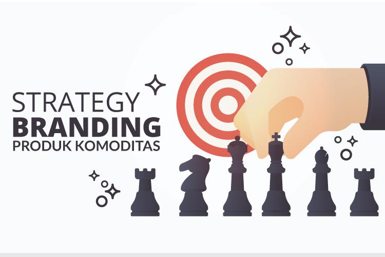 Strategi Brand Produk Komoditas